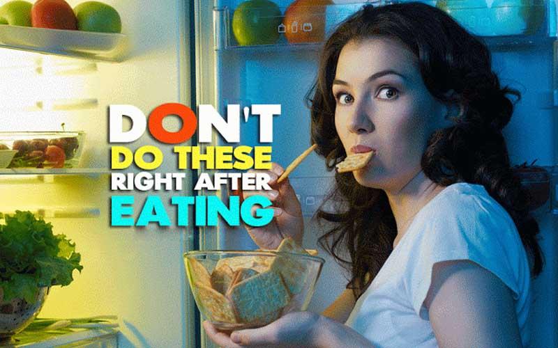 کھانا کھانے کے فورا بعد بھول کر بھی نہ کریں ان چیزوں کا استعمال